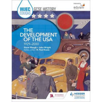 WJEC Eduqas GCSE History: The Development of the USA, 1929-2000 by Steve Waugh, 9781471868146