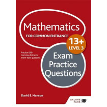 Mathematics Level 3 for Common Entrance at 13+ Exam Practice Questions by David Hanson, 9781471868900