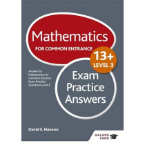 Mathematics Level 3 for Common Entrance at 13+ Exam Practice Answers by David E. Hanson, 9781471868931