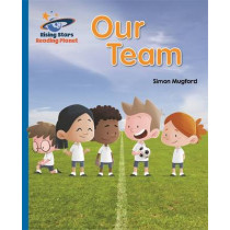 Reading Planet - Our Team - Blue: Galaxy by Simon Mugford, 9781471879661