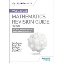 WJEC GCSE Maths Higher: Mastering Mathematics Revision Guide by Keith Pledger, 9781471882531