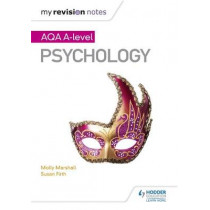My Revision Notes: AQA A Level Psychology by Molly Marshall, 9781471882999
