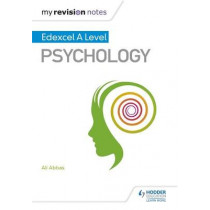 My Revision Notes: Edexcel A level Psychology by Ali Abbas, 9781471883057
