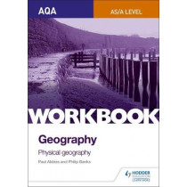 AQA AS/A-Level Geography Workbook 1: Physical Geography by Philip Banks, 9781471883156