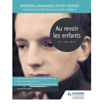 Modern Languages Study Guides: Au revoir les enfants: Film Study Guide for AS/A-level French by Karine Harrington, 9781471890017