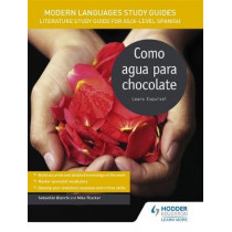 Modern Languages Study Guides: Como agua para chocolate: Literature Study Guide for AS/A-level Spanish by Sebastian Bianchi, 9781471890109
