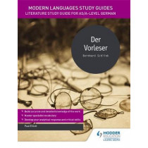 Modern Languages Study Guides: Der Vorleser: Literature Study Guide for AS/A-level German by Paul Elliott, 9781471890161