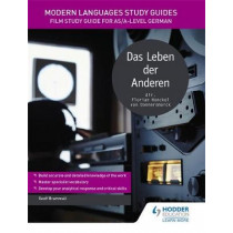 Modern Languages Study Guides: Das Leben der Anderen: Film Study Guide for AS/A-level German by Geoff Brammall, 9781471891816