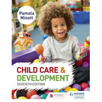 Child Care and Development 7th Edition by Pamela Minett, 9781471899768
