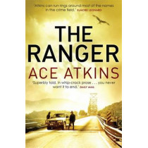 The Ranger by Ace Atkins, 9781472109750