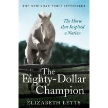 The Eighty Dollar Champion by Elizabeth Letts, 9781472110916
