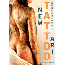 Mammoth Book of New Tattoo Art by Lal Hardy, 9781472111845