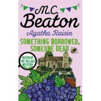 Agatha Raisin: Something Borrowed, Someone Dead by M. C. Beaton, 9781472121486