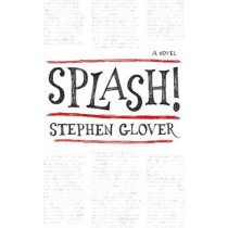 Splash!: A Novel by Stephen Glover, 9781472126337
