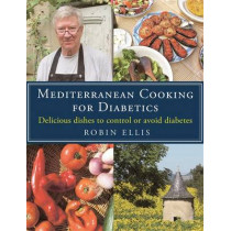 Mediterranean Cooking for Diabetics: Delicious Dishes to Control or Avoid Diabetes by Robin Ellis, 9781472136374