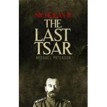 Nicholas II, The Last Tsar by Michael Paterson, 9781472136831