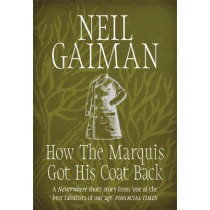 How the Marquis Got His Coat Back by Neil Gaiman, 9781472235329