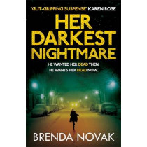 Her Darkest Nightmare: He wanted her dead then. He wants her dead now. (Evelyn Talbot series, Book 1) by Brenda Novak, 9781472240972