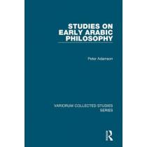 Studies on Early Arabic Philosophy by Peter Adamson, 9781472420268