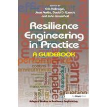 Resilience Engineering in Practice: A Guidebook by Jean Paries, 9781472420749