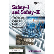 Safety-I and Safety-II: The Past and Future of Safety Management by Professor Erik Hollnagel, 9781472423085