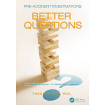 Pre-Accident Investigations: Better Questions - An Applied Approach to Operational Learning by Todd Conklin, 9781472486134