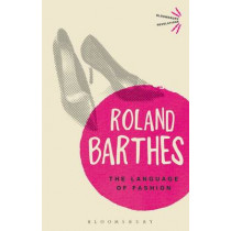 The Language of Fashion by Roland Barthes, 9781472505422