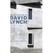 The Architecture of David Lynch by Richard Martin, 9781472505484