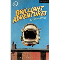 Brilliant Adventures by Alistair McDowall, 9781472507044