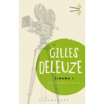 Cinema I: The Movement-Image by Gilles Deleuze, 9781472508300