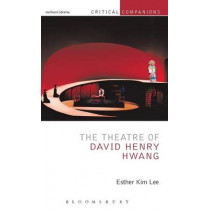 The Theatre of David Henry Hwang by Esther Kim Lee, 9781472512086