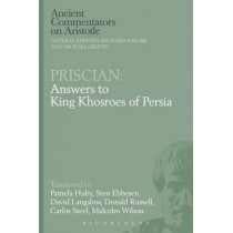 Priscian: Answers to King Khosroes of Persia by Pamela Huby, 9781472584137