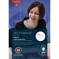 ACCA P2 Corporate Reporting (International & UK): Study Text by BPP Learning Media, 9781472744289