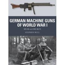 German Machine Guns of World War I: MG 08 and MG 08/15 by Stephen Bull, 9781472815163