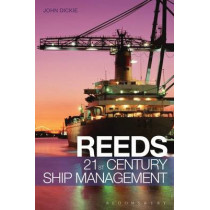 Reeds 21st Century Ship Management by John W. Dickie, 9781472900685