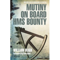 Mutiny on Board HMS Bounty by William Bligh, 9781472907219