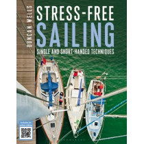 Stress-Free Sailing: Single and Short-handed Techniques by Duncan Wells, 9781472907431