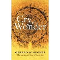 Cry of Wonder by Gerard W. Hughes, 9781472910400