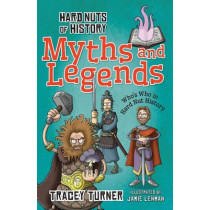 Hard Nuts of History: Myths and Legends by Tracey Turner, 9781472910936