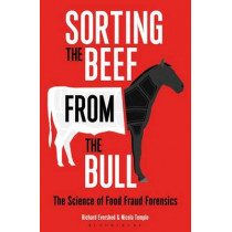Sorting the Beef from the Bull: The Science of Food Fraud Forensics by Richard Evershed, 9781472911353