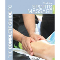 Complete Guide to Sports Massage, The by Tim Paine, 9781472912329