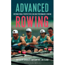 Advanced Rowing: International perspectives on high performance rowing by Charles Simpson, 9781472912336