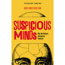 Suspicious Minds by Rob Brotherton, 9781472915634