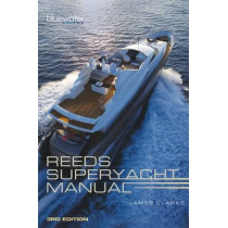 Reeds Superyacht Manual by James Clarke, 9781472917768