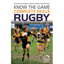 Know the Game: Complete skills: Rugby by Simon Jones, 9781472919601