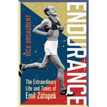 Endurance: The Extraordinary Life and Times of Emil Zatopek by Rick Broadbent, 9781472920225