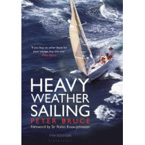 Heavy Weather Sailing 7th edition by Peter Bruce, 9781472923196