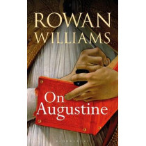 On Augustine by Dr. Rowan Williams, 9781472925275