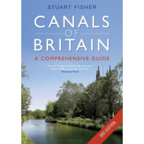The Canals of Britain: The Comprehensive Guide by Stuart Fisher, 9781472929723