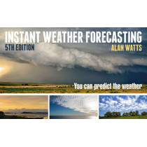 Instant Weather Forecasting: You Can Predict the Weather by Alan Watts, 9781472929730